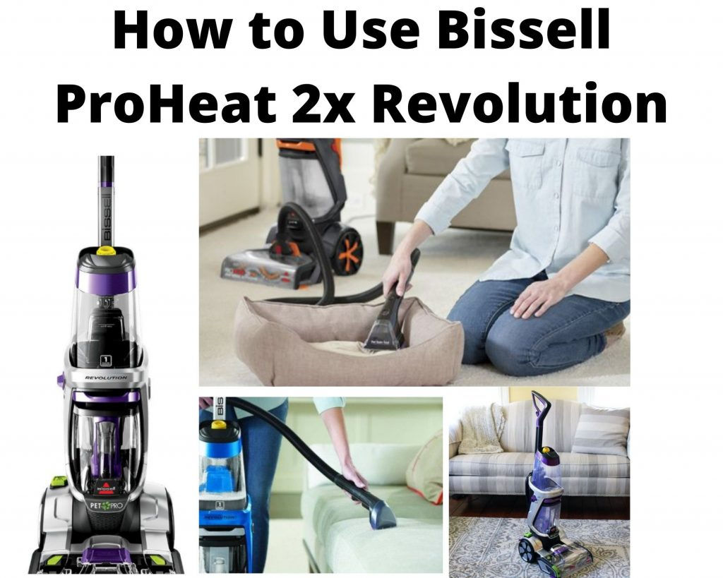 How to Use Bissell ProHeat 2x Revolution
