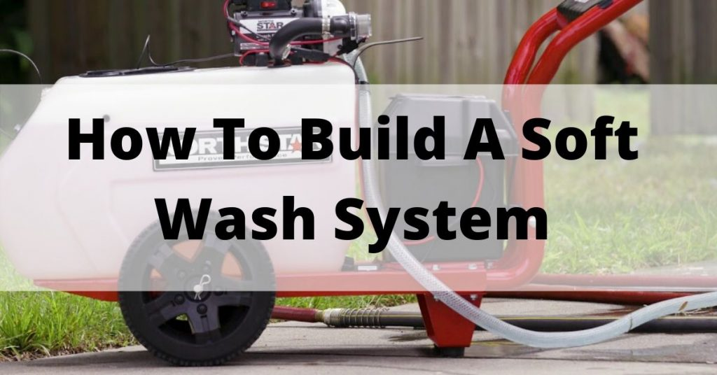 How to Build a Soft Wash System