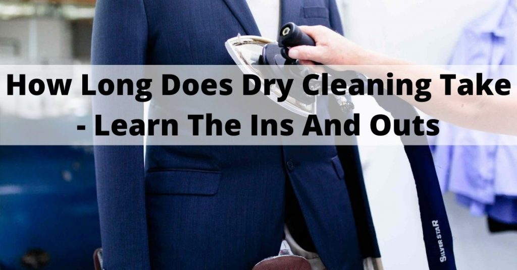 how long does dry cleaning take
