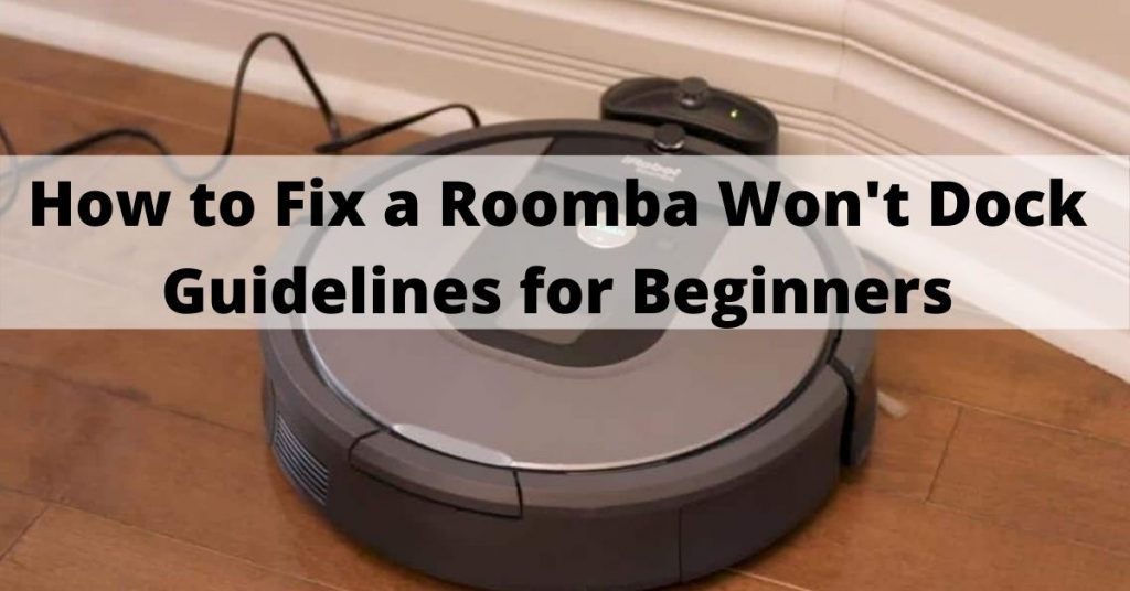 Roomba Won't Dock