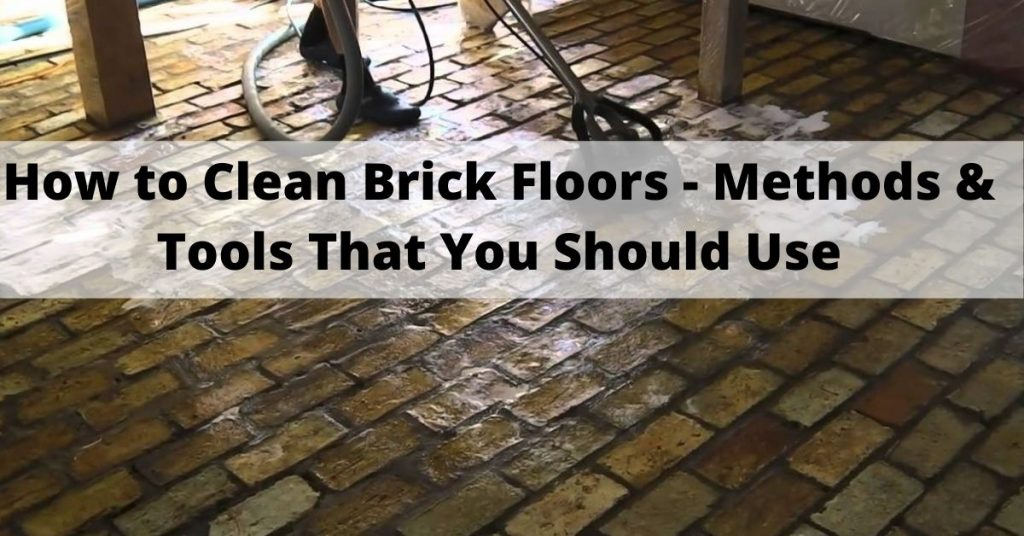 how to clean brick floors