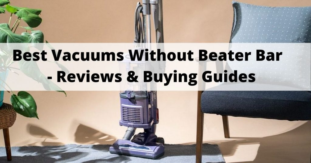 Best Vacuums without Beater Bar